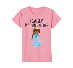 I Can Slay My Own Dragon T-Shirt