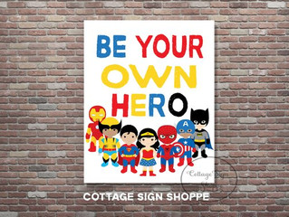 Be your own hero wall decor for kids bedroom\playroom\ classroom