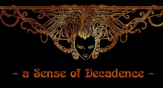 A Sense Of Decadence