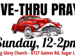 DRIVE THRU PRAYER, THIS SUNDAY!