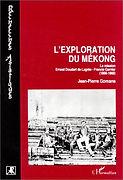 L'exploration du Mekong: La mission Ernest Doudart de Lagrée-Francis Garnier, 1866-1868, JP Gomane