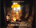 Voyage au coeur du cambodge, Sébastien Braquet