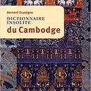 Dictionnaire insolite du Cambodge, Bernard Dupaigne