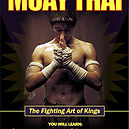 Muay Thai, the fighting art of Kings