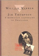 Jim Thomson, L'Américain légendaire de Thailande, de Willim Warren