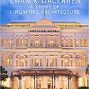 A Story of Singapor Architecture, Swan & Maclaren