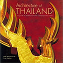 Architecture of Thailand, A guid to traditionnal and conteporary forms, Nithi Sthapitanonda & Brian Mertens