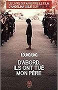 D'abord ils ont tué mon père, Loung Ung