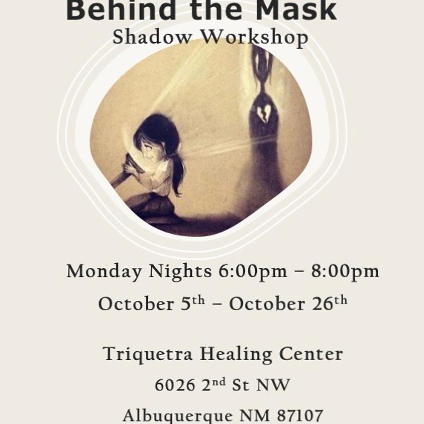 Behind the Mask - Shadow Workshop