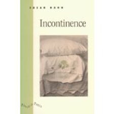 Incontinence by Susan Hahn
