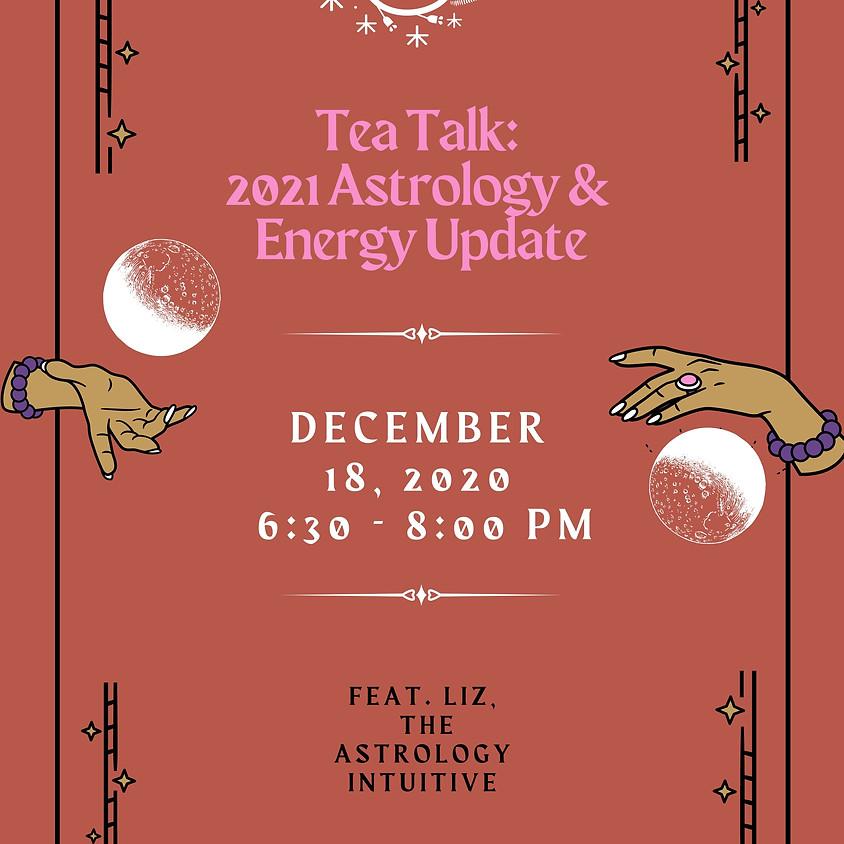 Virtual Tea Talk: 2021 Astrology & Healing Update