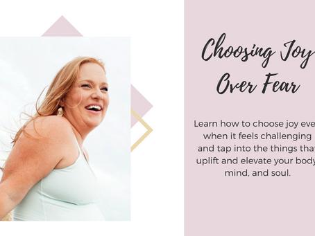 Choosing Joy Over Fear