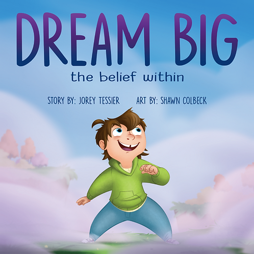 Dream Big: The Belief Within