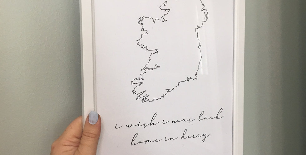 'I Wish I Was Back Home In Derry' Black Ireland A4 Print
