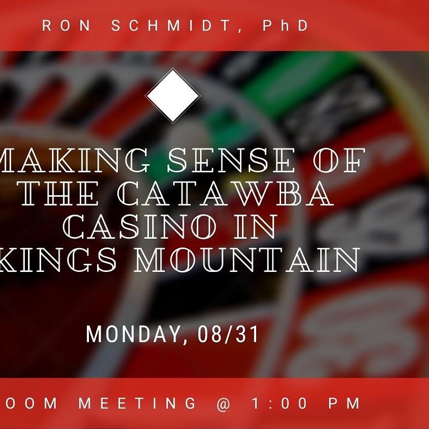 Making Sense of the Catawba Casino on Kings Mountain