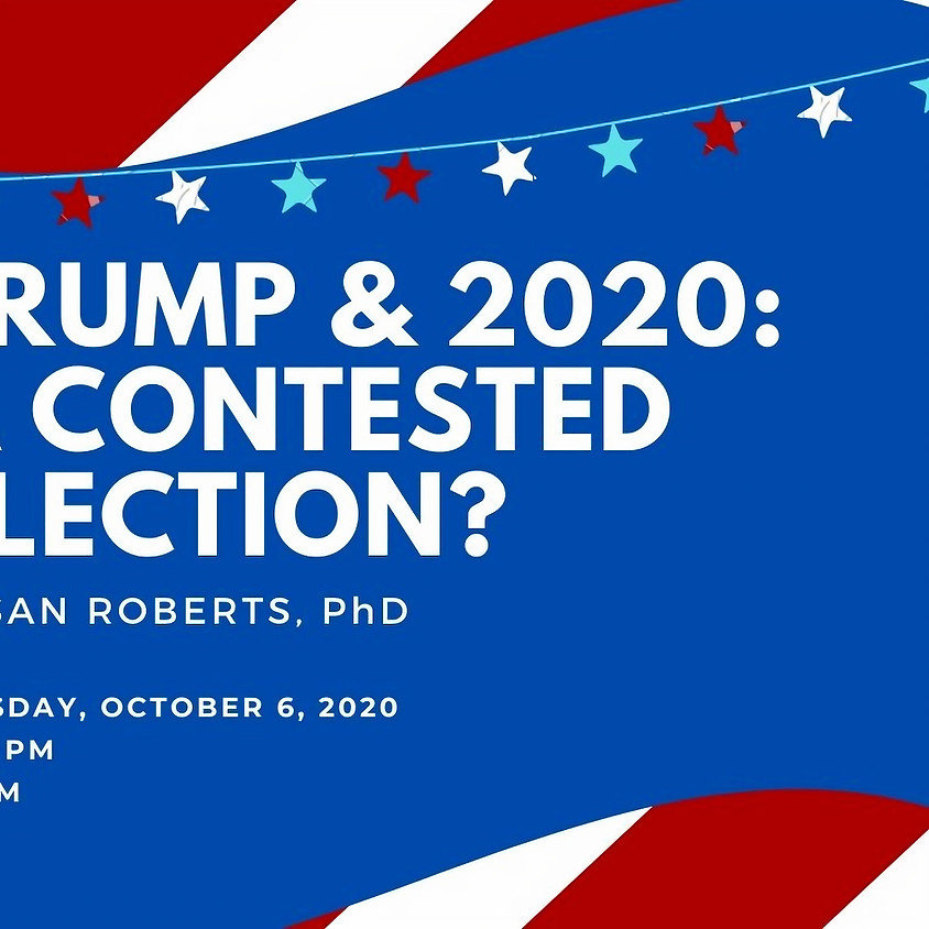 Trump & 2020: A Contested Election?