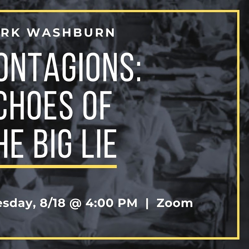 Contagions:  Echoes of the Big Lie