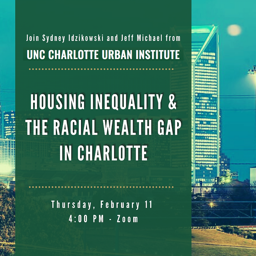 Housing Inequality and the Racial Wealth Gap in Charlotte