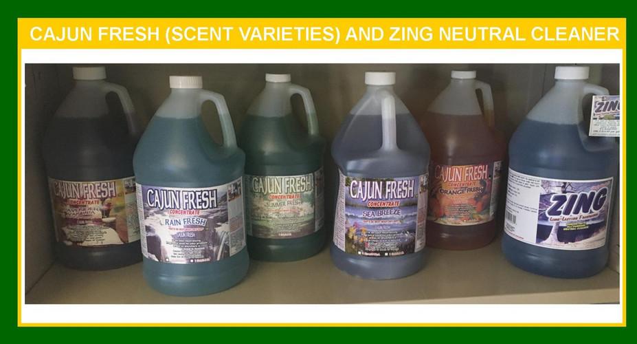CAJUN FRESH (Scent Varieties) and ZING NEUTRAL CLEANER