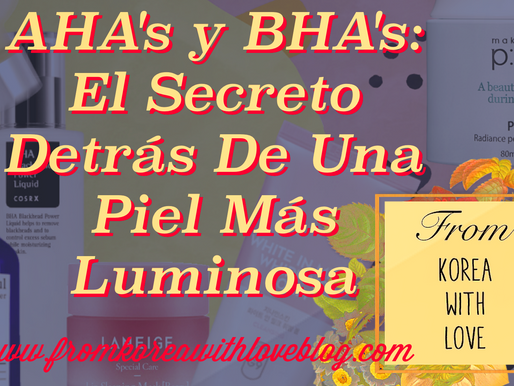 AHA's y BHA's: El Secreto Detrás De Una Piel Más Luminosa