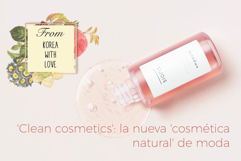 "From Korea With Love ""Clean cosmetics"" o la nueva ""cometica natural"" de moda"