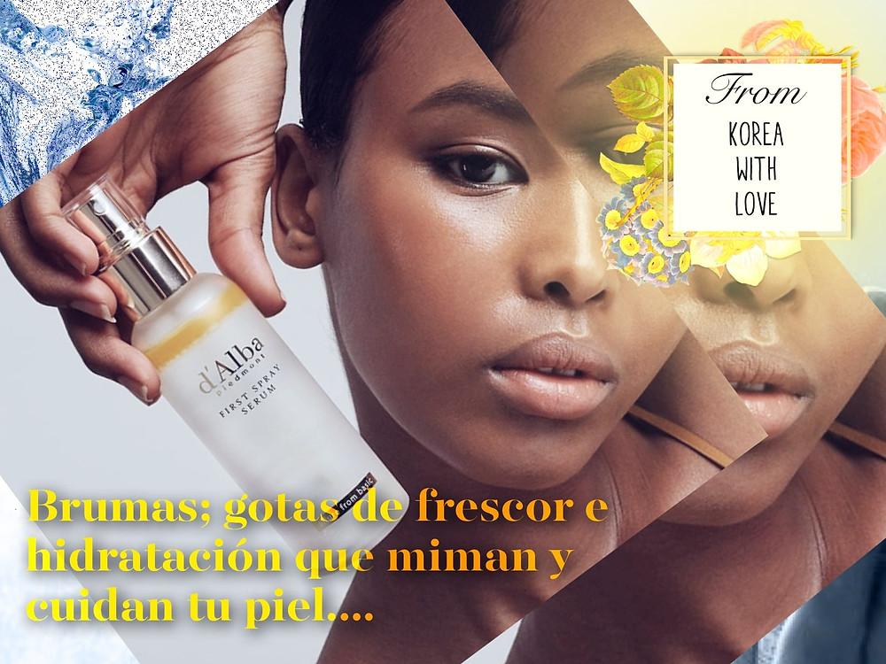 Brumas; gotas de frescor e hidratación que miman y cuidan tu piel