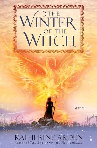 The Winter of the Witch by Katherine Arden; review