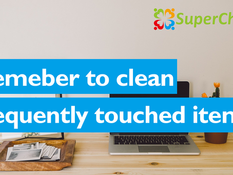 Remember to clean frequently touched items