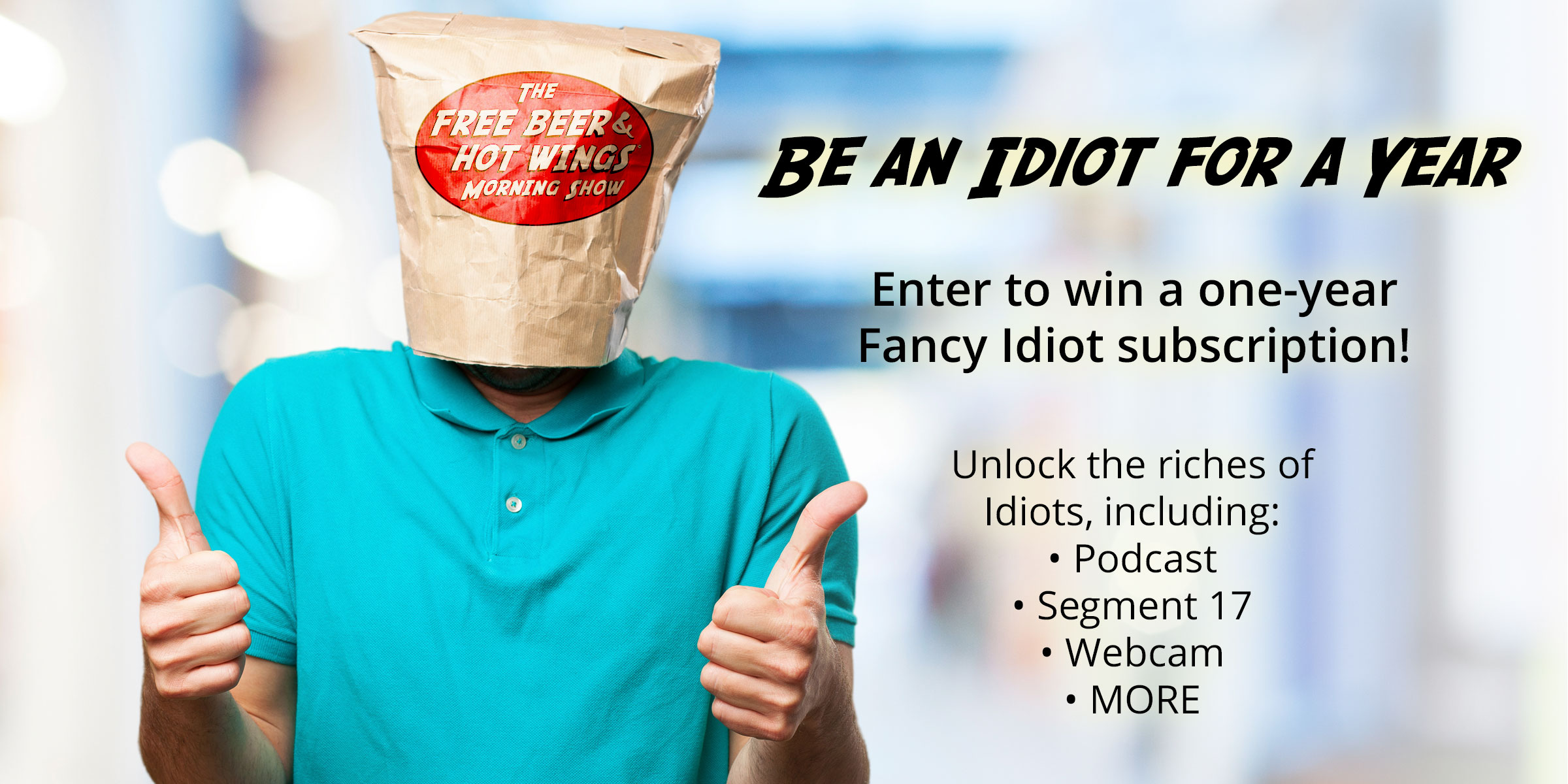 Enter to Win an Annual Fancy Idiot Membe
