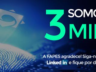 Com conteúdo atraente, FAPES atinge a marca de 3 mil seguidores no LinkedIn