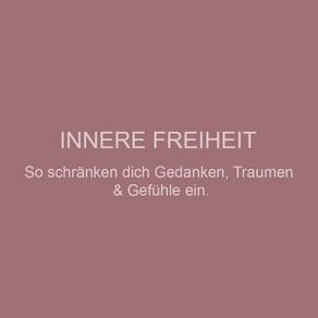 Innere Freiheit : Trauma, Emotion & Gedanken verstehen.