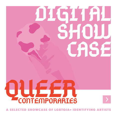 Queer Contemporaries 2020 Digital Showcase
