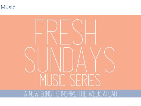 New YouTube Series, Fresh Sundays