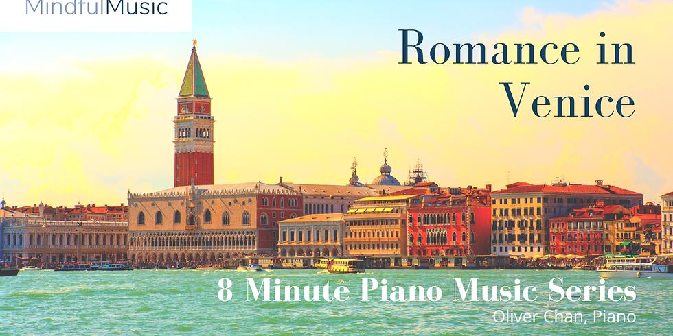 Romance in Venice: 8 Minute Piano Music Series