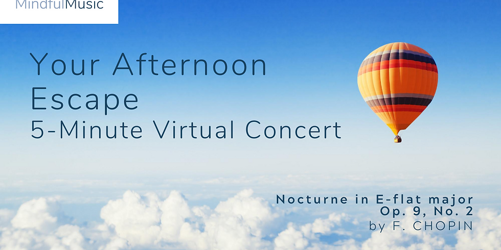 Your Afternoon Escape: A 5 Minute Virtual Concert