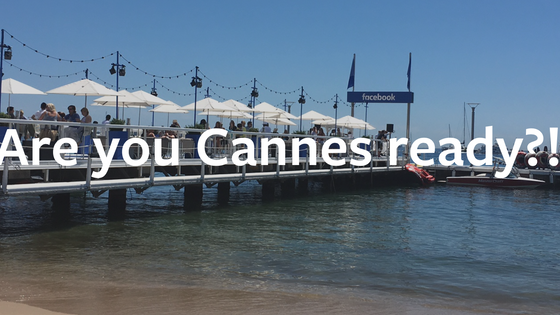 Are you Cannes Ready?!