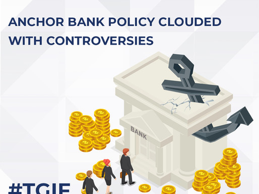 Anchor Bank Policy Clouded with Controversies
