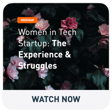 Women in Tech Startup: The Experience & Struggles