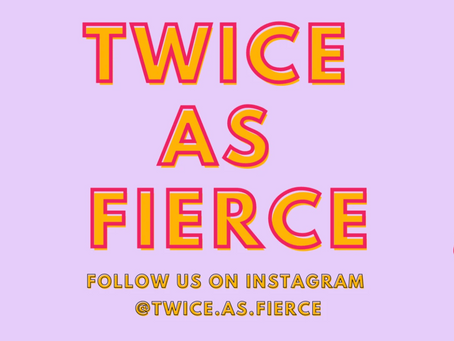 Twice As Fierce!