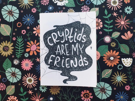 Cryptids Are My Friends- Zine!