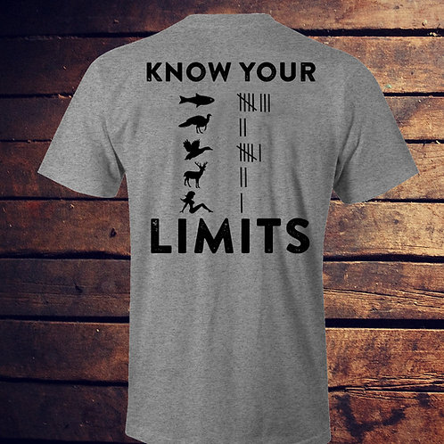 """KNOW YOUR LIMITS"" SHIRT *8 Bass, 2 Turkey, 6 Ducks, 2 Bucks, and 1 Woman!"