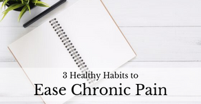 3 Healthy Habits to Ease Chronic Pain