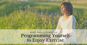 Programming Yourself to Enjoy Exercise