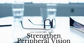 Exercises that Strengthen Peripheral Vision