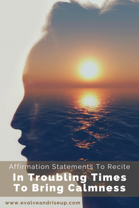 Affirmations to bring calmness in troubling times Mindset Life and Business Coach Stacy Laine Evolve And Rise Up