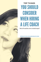 Top thngs you should consider when hiing a life coach. Stacy Laine Mindset Life Coach at Evolve and Rise Up private sessions
