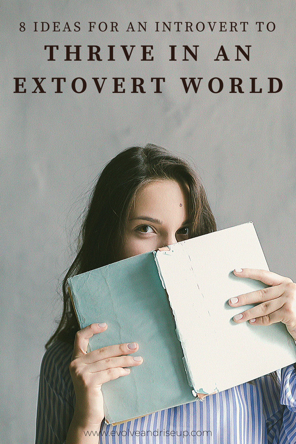 How to thrive as an introvert - Evolve and Rise Up Master Life Coach Stacy Laine helps people who are stuck in the rut of life wanting to better confidence, self-esteem, and kick their bad habits,  BLOG POST  8 ideas