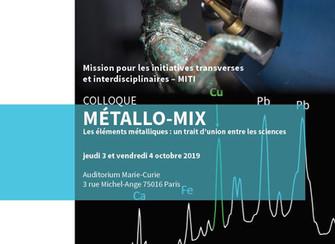 Colloque METALLO-MIX : Les éléments métalliques, un trait d'union entre les sciences
