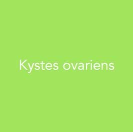 Définition , Symptomatologie :   Vous présentez un kyste ovarien. Il a été découvert de manière fortuite ou au cours de douleurs pelviennes.     Examens complémentaires :  L'échographie pelvienne permet de caractériser le kyste ovarien dans la majorité des cas. Dans certaines situations une IRM pelvienne pourra être demandée afin de préciser l'aspect du kyste. Une prise de sang peut également être demandée.     Prise en charge :   En cas de kyste « d'allure fonctionnelle », une échographie de contrôle sera réalisée à 3 mois. Si celui ci persiste, une résection chirurgicale  du kyste (kystectomie) sera envisagée le plus souvent par coelioscopie. En cas de kyste « d'allure organique » une kystectomie le plus souvent par coelioscopie sera proposée d'emblée. En cas de douleurs aigues, une torsion de votre annexe sera suspectée et vous serez opérée en urgence. Après la ménopause, on vous proposera en cas d'intervention de réaliser l'ablation des deux ovaires et des deux trompes ( annexectomie bilatérale).
