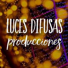 Luces Difusas Producciones.jpg